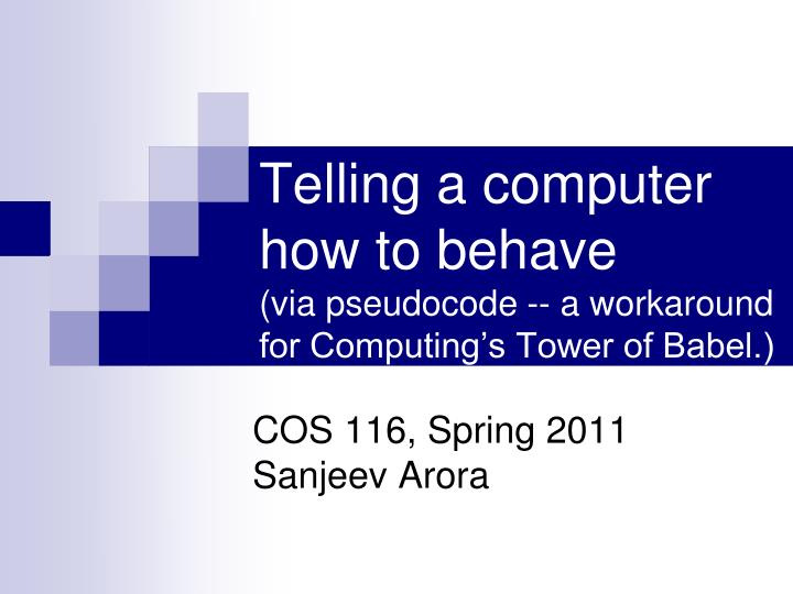 Telling a computer how to behave via pseudocode a workaround for computing s tower of babel