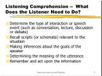 listening comprehension what does the listener need to do