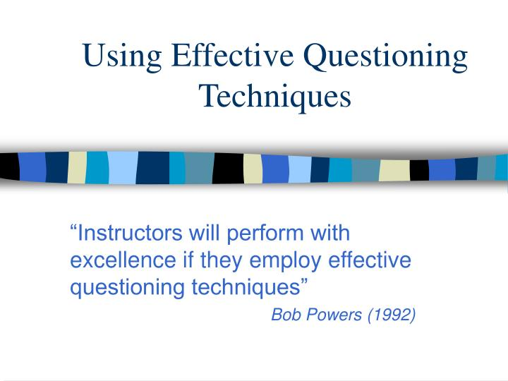 using effective questioning techniques n.