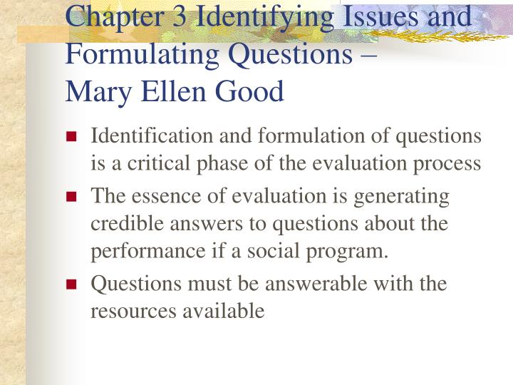 chapter 3 identifying issues and formulating questions mary ellen good n.