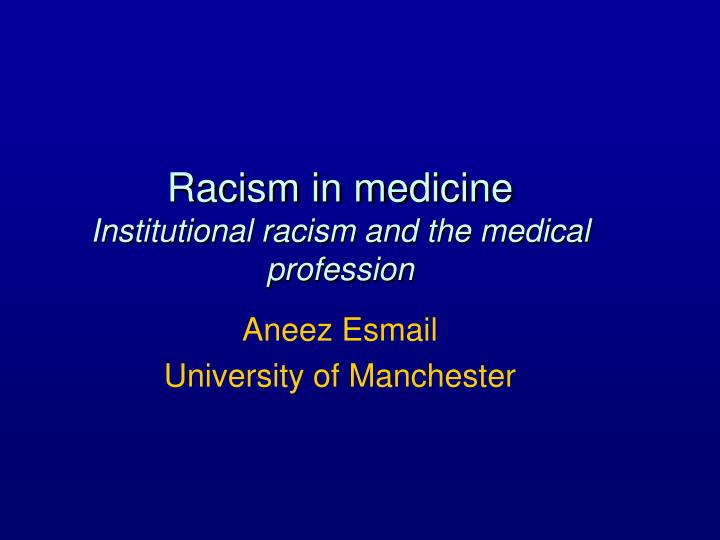 Racism in medicine institutional racism and the medical profession