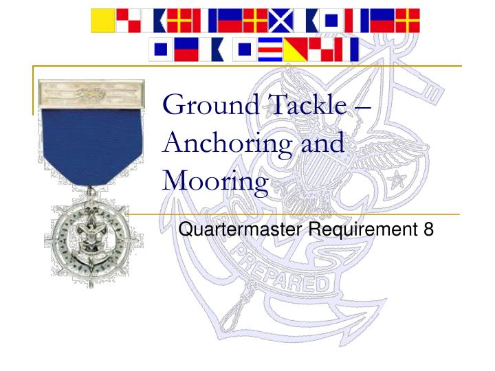 ground tackle anchoring and mooring n.