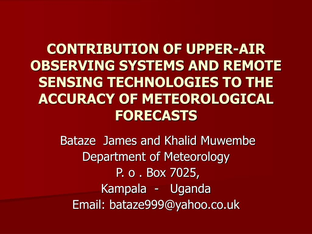 CONTRIBUTION OF UPPER-AIR OBSERVING SYSTEMS AND REMOTE   SENSING TECHNOLOGIES TO THE ACCURACY OF METEOROLOGICAL FORECASTS