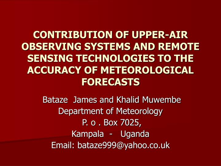 CONTRIBUTION OF UPPER-AIR OBSERVING SYSTEMS AND REMOTE   SENSING TECHNOLOGIES TO THE ACCURACY OF MET...
