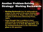 another problem solving strategy working backwards
