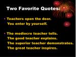 two favorite quotes