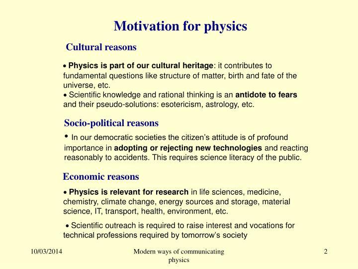 M otivation for physics