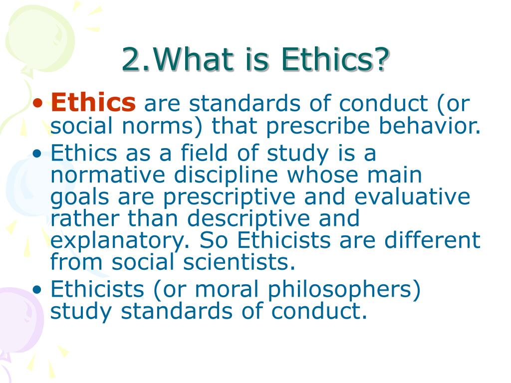 2.What is Ethics?