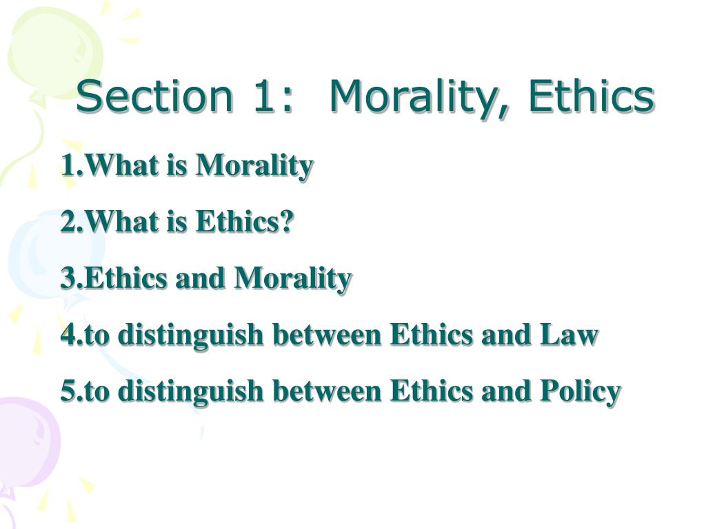 Section 1:  Morality, Ethics