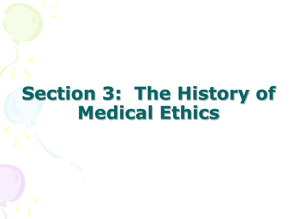 Section 3:  The History of Medical Ethics