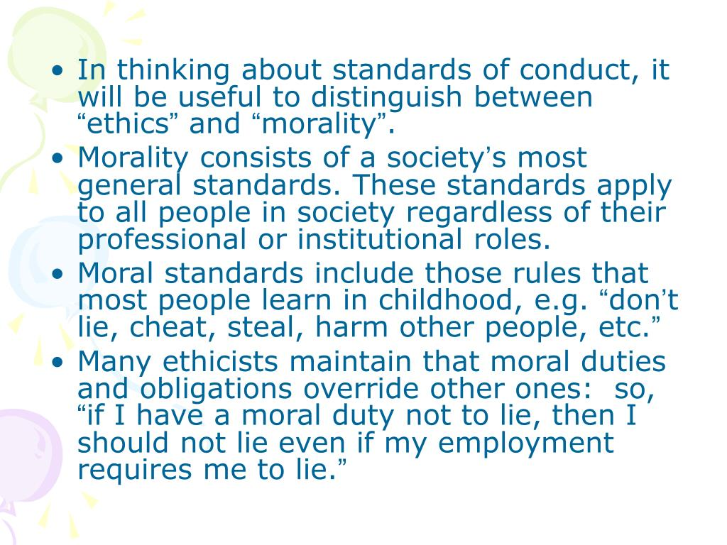 In thinking about standards of conduct, it will be useful to distinguish between