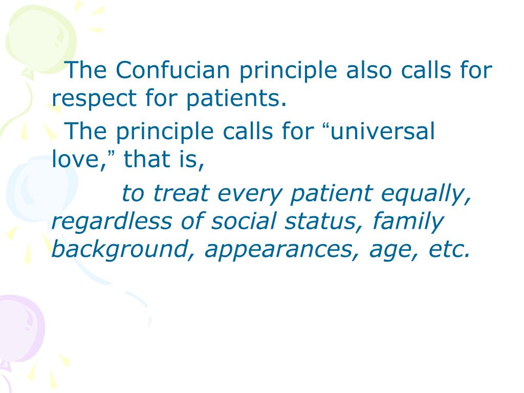 The Confucian principle also calls for respect for patients.