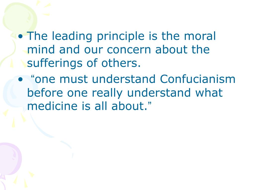 The leading principle is the moral mind and our concern about the sufferings of others.