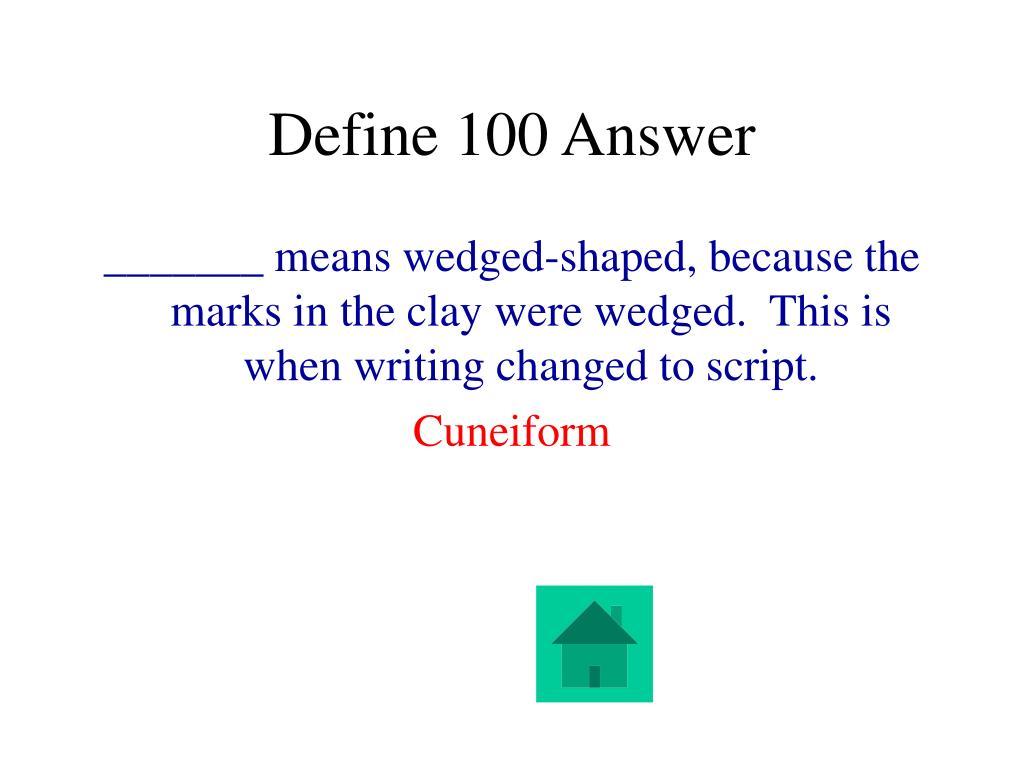 Define 100 Answer