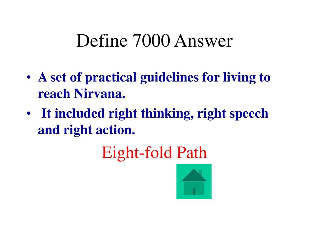 Define 7000 Answer
