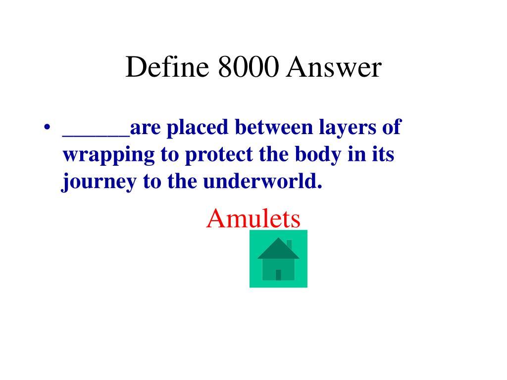 Define 8000 Answer