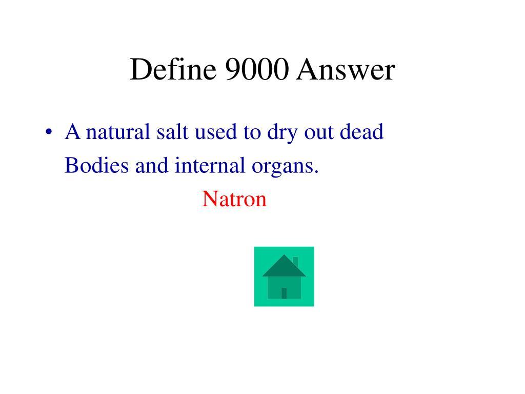 Define 9000 Answer