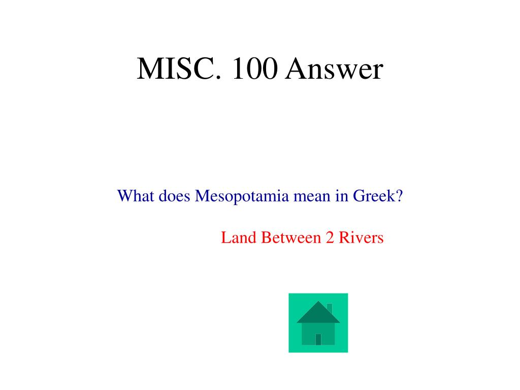 MISC. 100 Answer