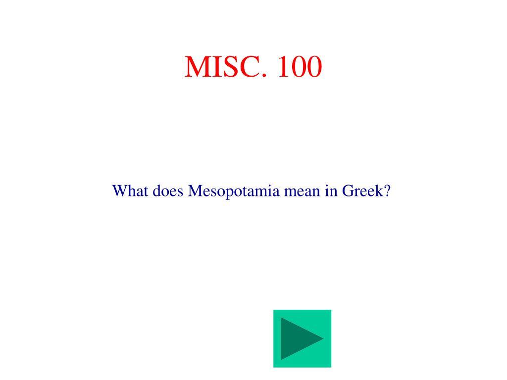 MISC. 100