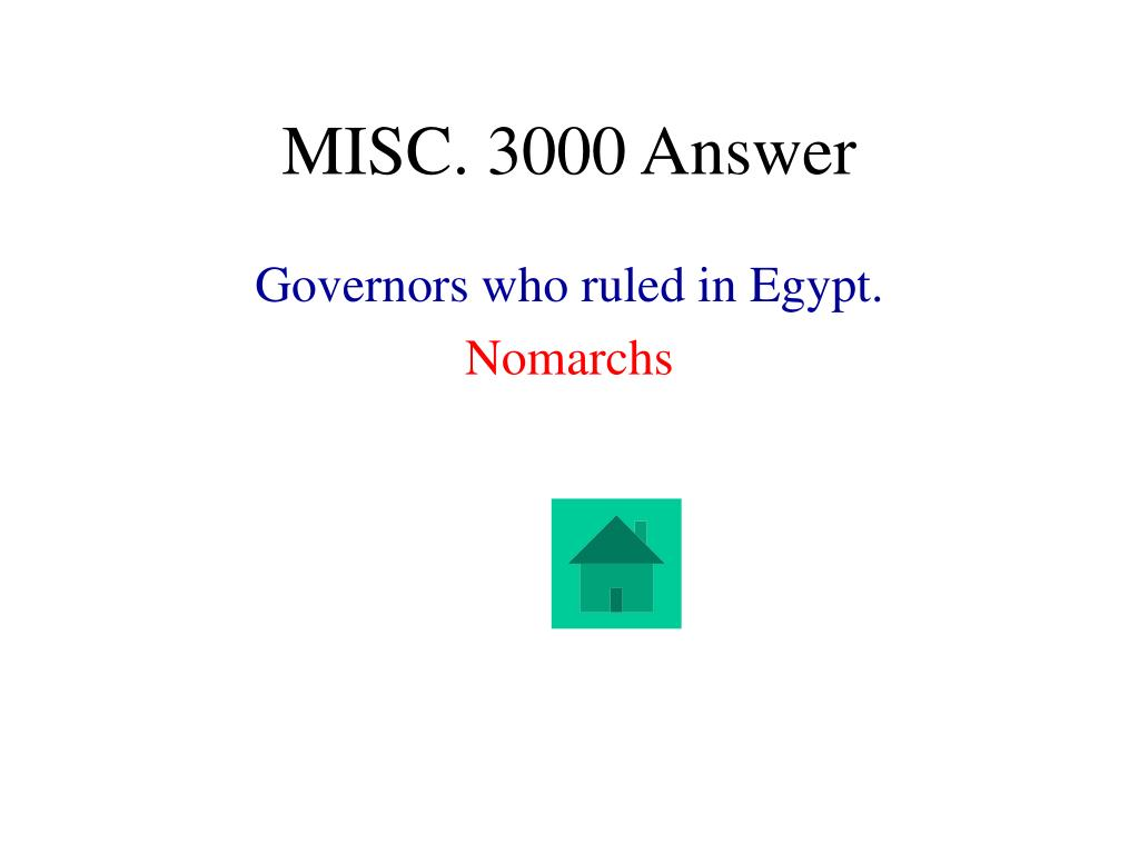 MISC. 3000 Answer