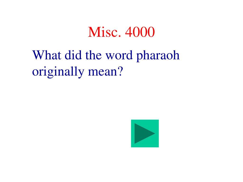 Misc. 4000