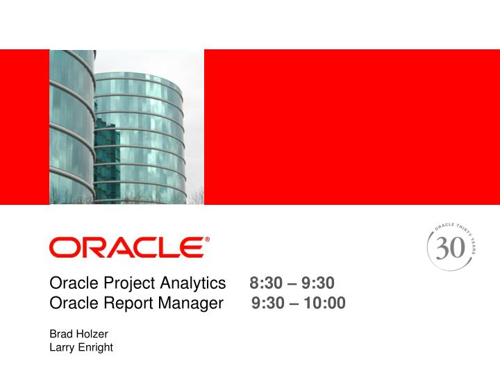 oracle project analytics 8 30 9 30 oracle report manager 9 30 10 00 n.