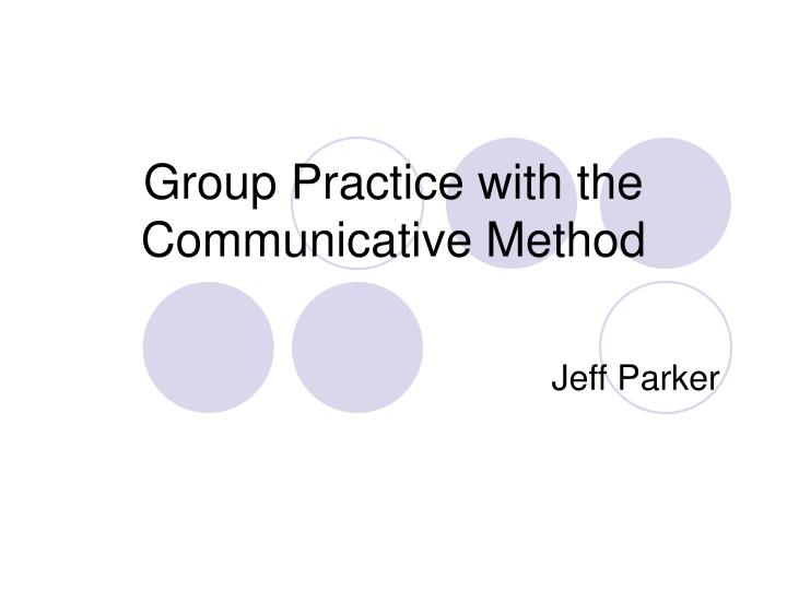 group practice with the communicative method n.
