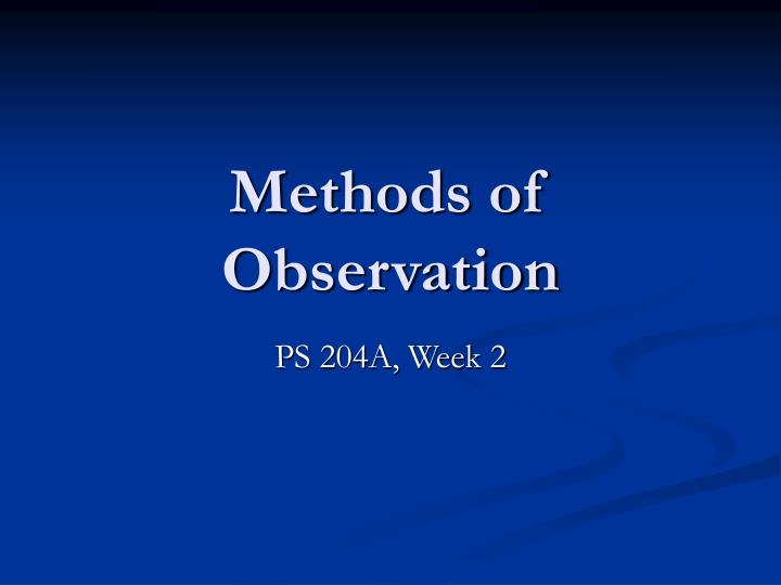 methods of observation n.