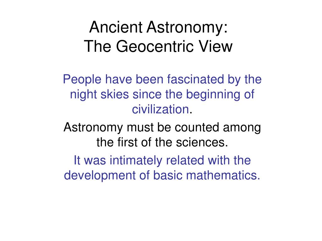 ancient astronomy the geocentric view l.