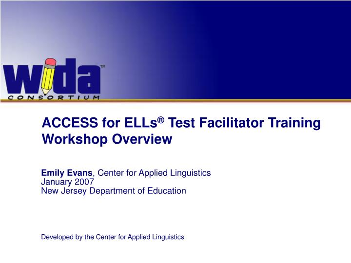 access for ells test facilitator training workshop overview n.
