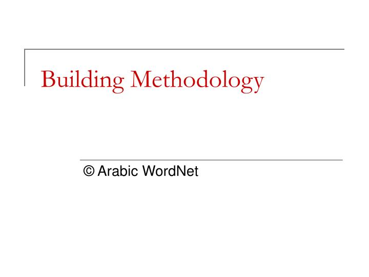 Building methodology