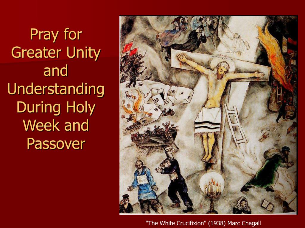 Pray for Greater Unity and Understanding During Holy Week and Passover