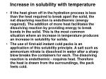 increase in solubility with temperature