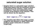 saturated sugar solution