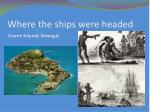 where the ships were headed