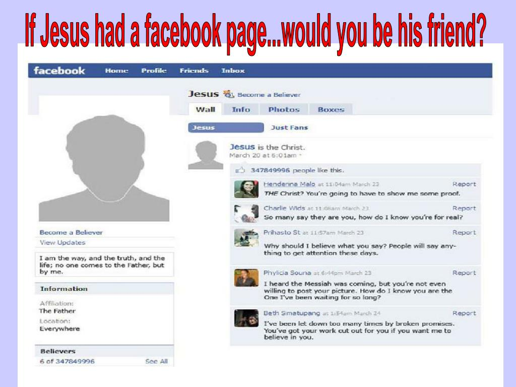 If Jesus had a facebook page...would you be his friend?