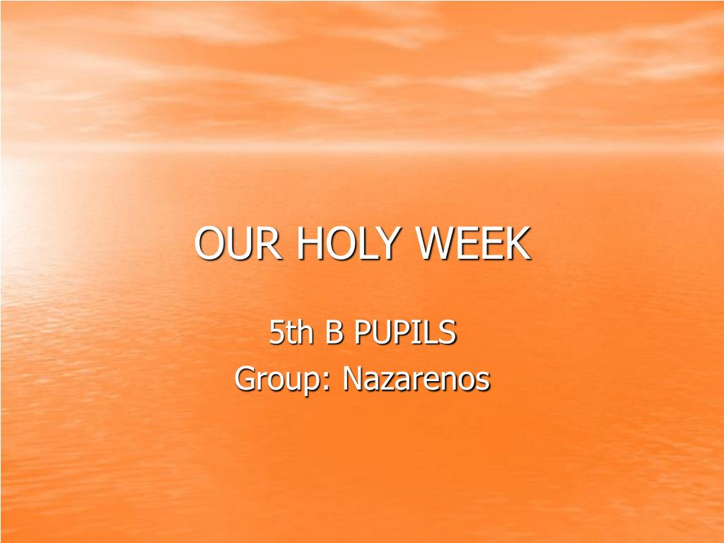 our holy week l.