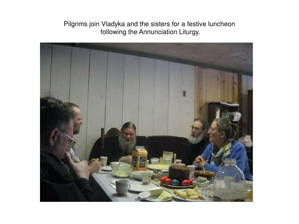 Pilgrims join Vladyka and the sisters for a festive luncheon