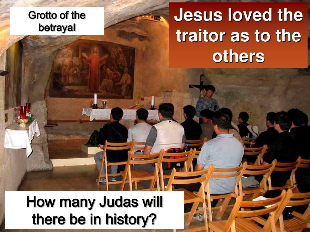 Jesus loved the traitor as to the others