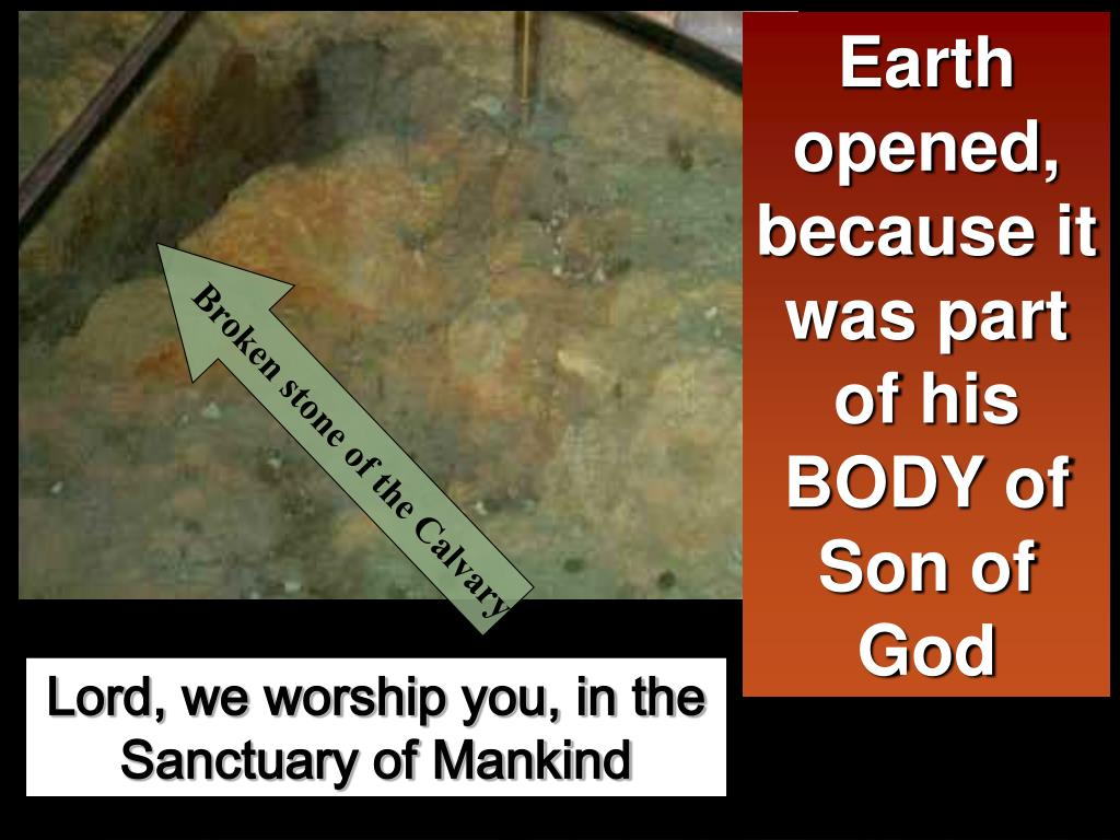 Earth opened, because it was part of his BODY of Son of God
