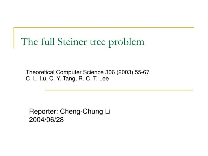 the full steiner tree problem n.