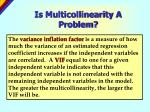 is multicollinearity a problem1