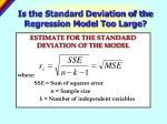 is the standard deviation of the regression model too large