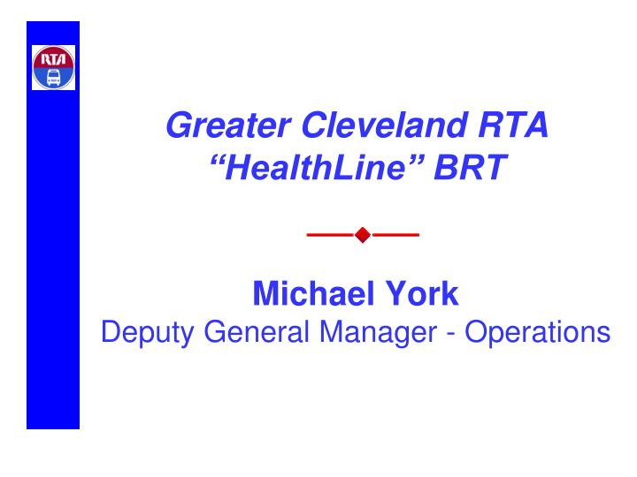 greater cleveland rta healthline brt michael york deputy general manager operations n.