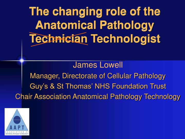 the changing role of the anatomical pathology technician technologist n.