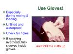 use gloves