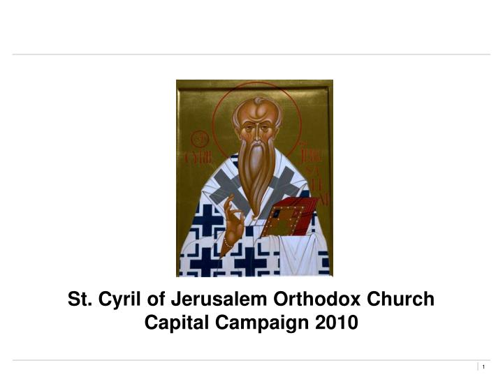 St cyril of jerusalem orthodox church capital campaign 2010