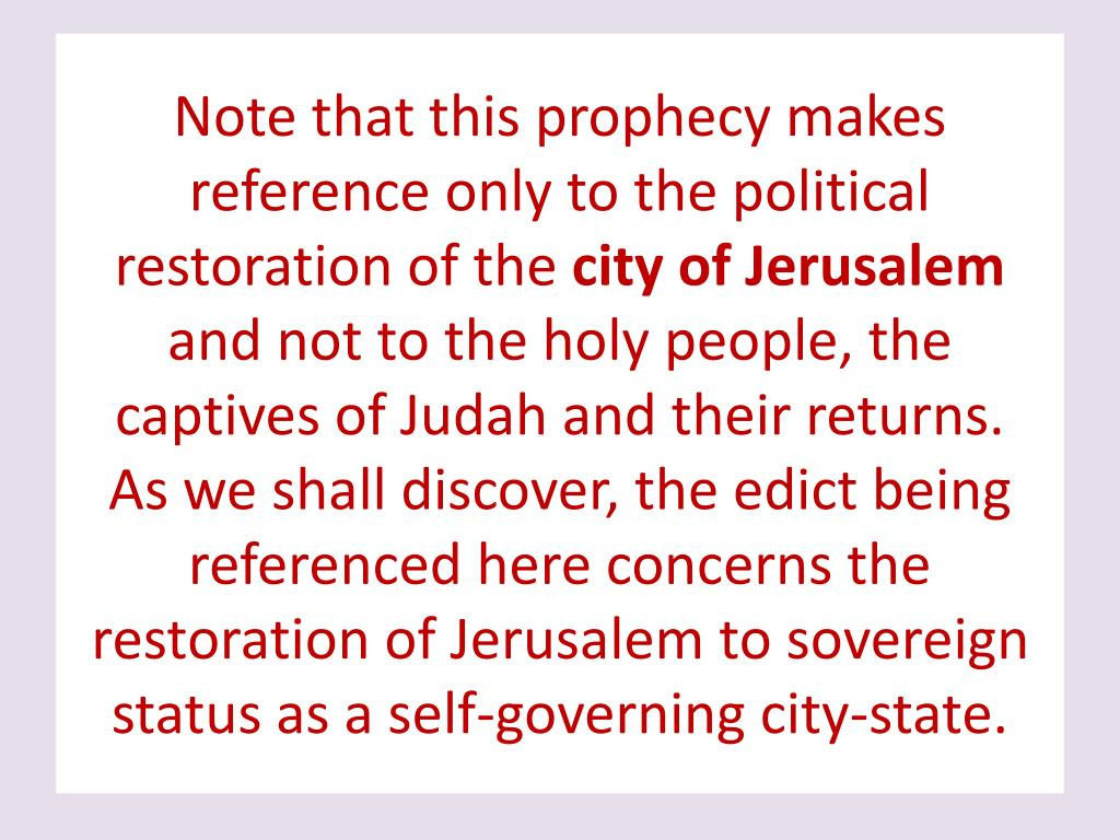 Note that this prophecy makes reference only to the political restoration of the