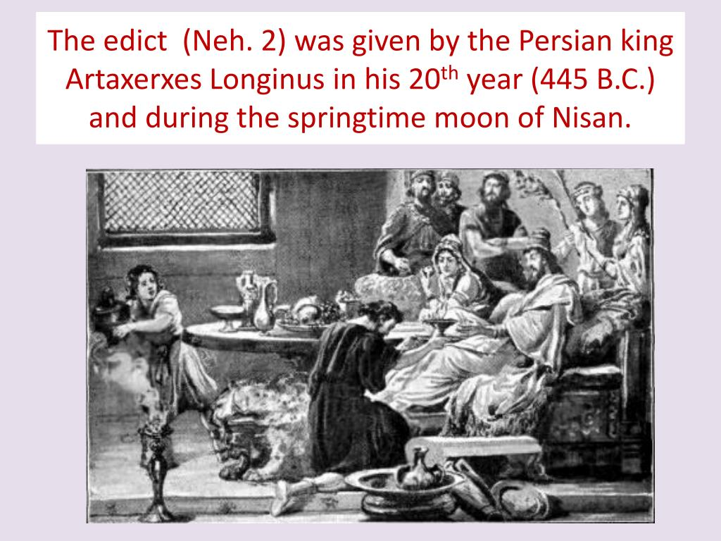 The edict  (Neh. 2) was given by the Persian king