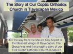 the story of our coptic orthodox church in tlayacapan mexico